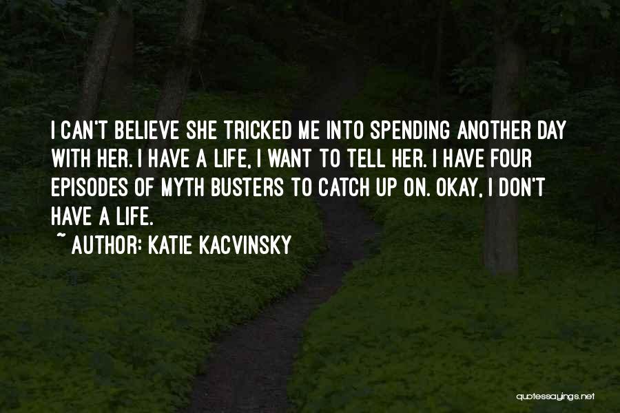 Katie Kacvinsky Quotes 516240