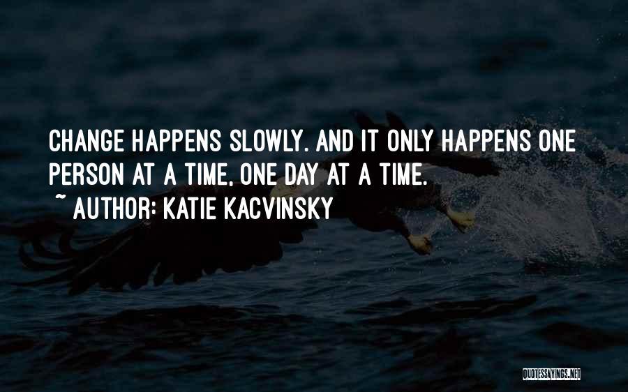 Katie Kacvinsky Quotes 545942
