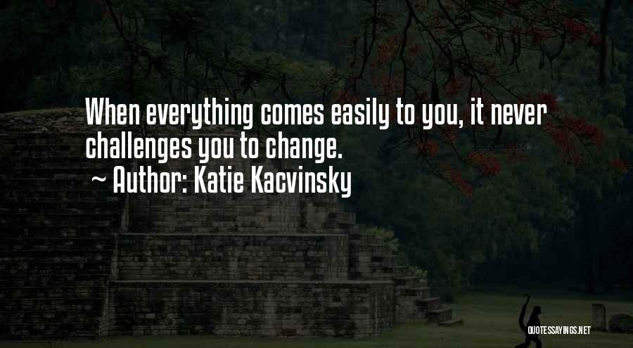 Katie Kacvinsky Quotes 706886