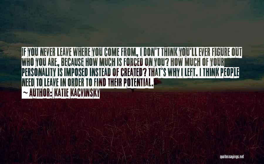 Katie Kacvinsky Quotes 84430