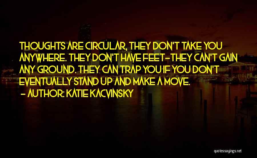 Katie Kacvinsky Quotes 88483