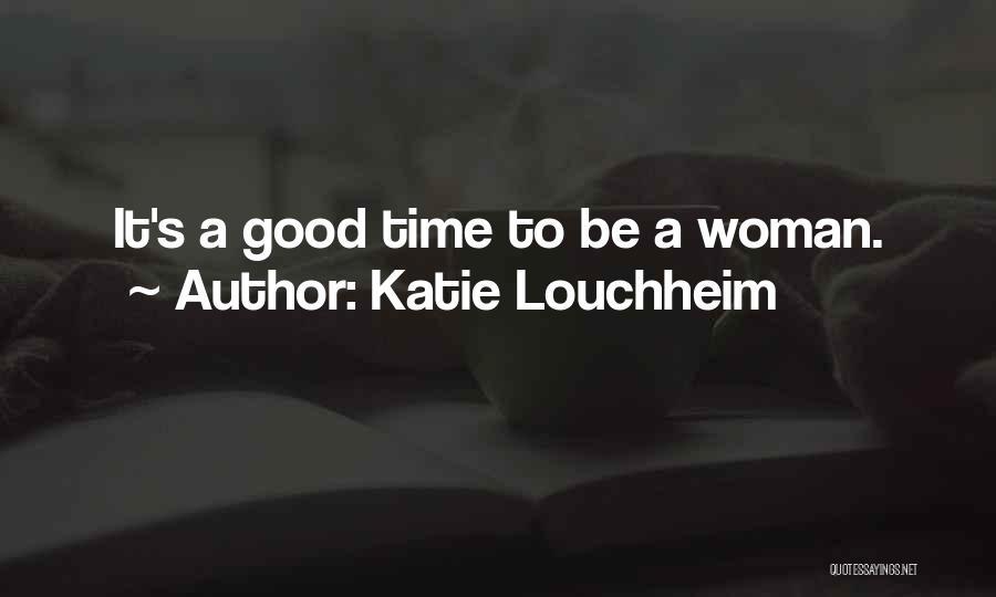Katie Louchheim Quotes 1828020