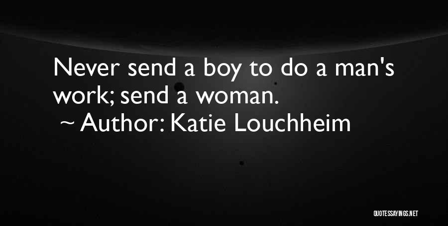 Katie Louchheim Quotes 2037824