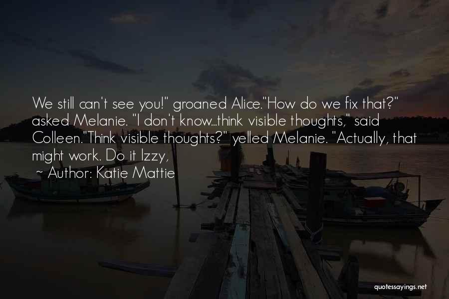 Katie Mattie Quotes 1072772