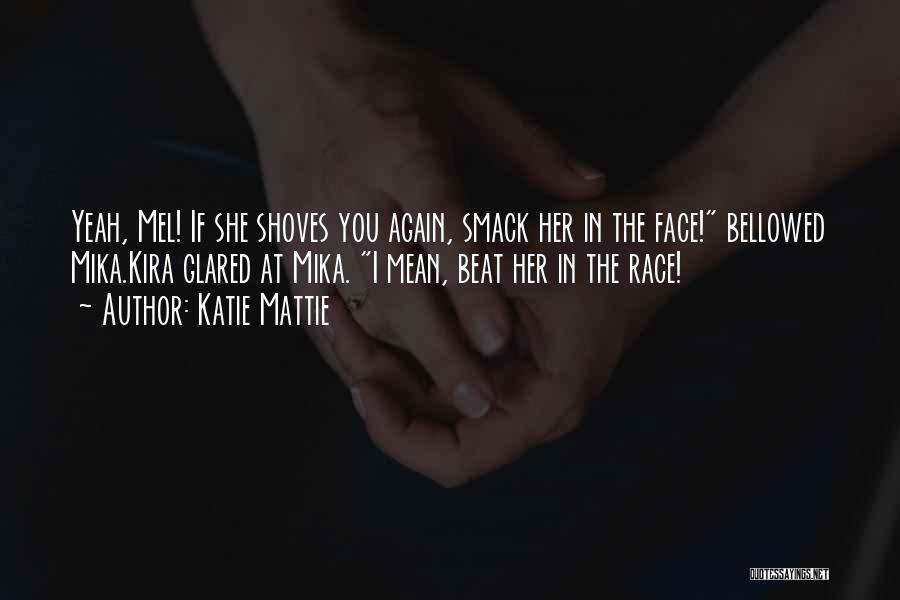 Katie Mattie Quotes 1585854