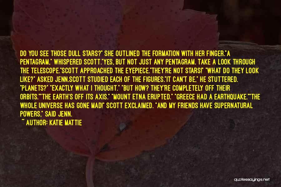 Katie Mattie Quotes 356981
