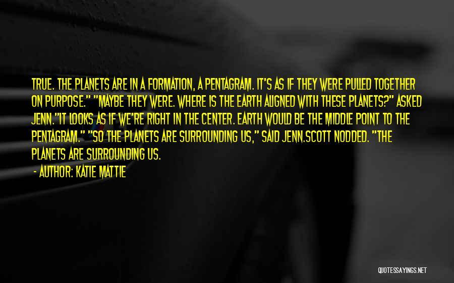Katie Mattie Quotes 764823