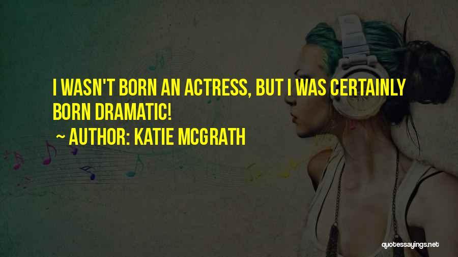 Katie McGrath Quotes 1501042