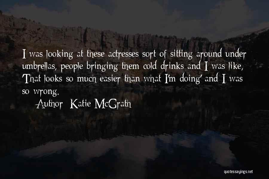 Katie McGrath Quotes 1605887