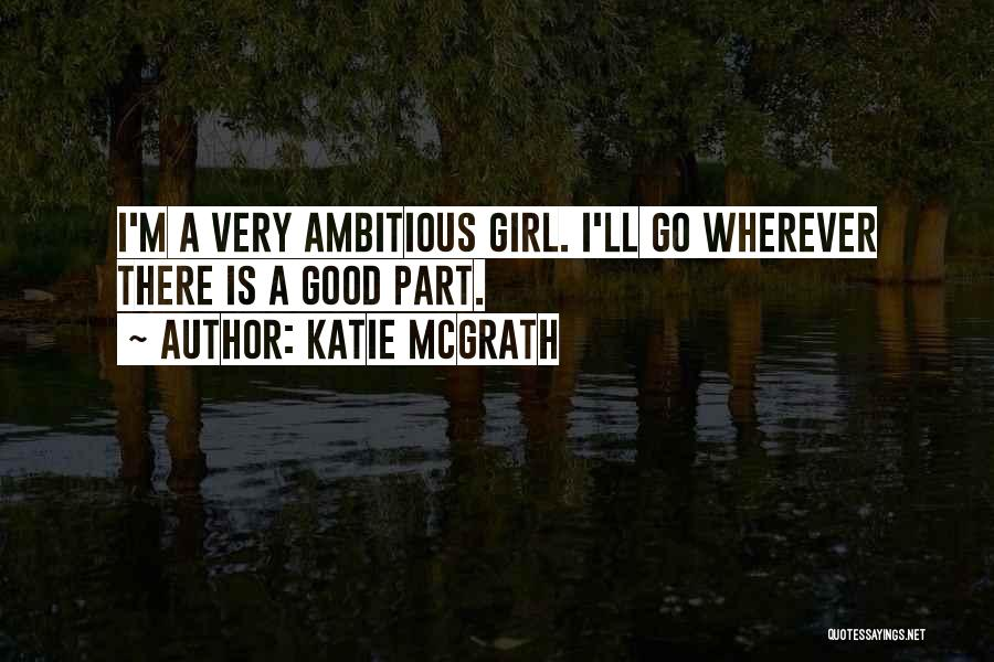 Katie McGrath Quotes 2112017