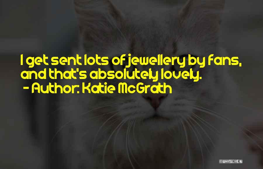 Katie McGrath Quotes 638002