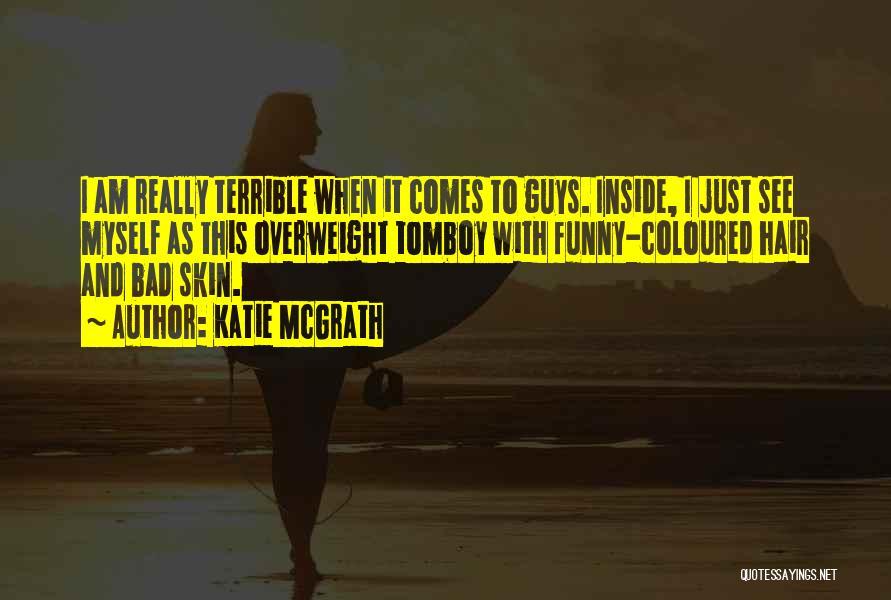 Katie McGrath Quotes 868244