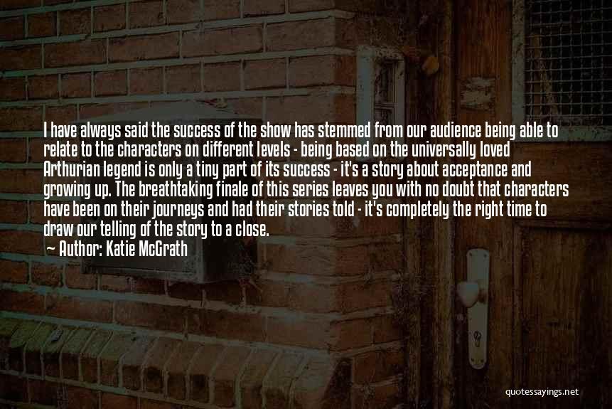 Katie McGrath Quotes 872545