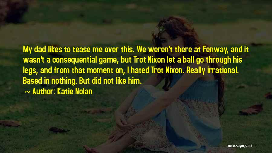 Katie Nolan Quotes 193186