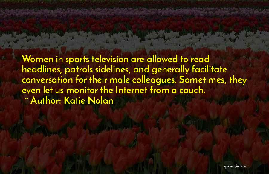 Katie Nolan Quotes 597200