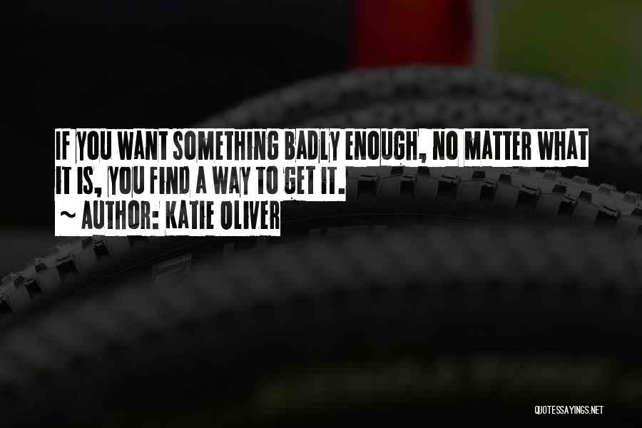 Katie Oliver Quotes 101050