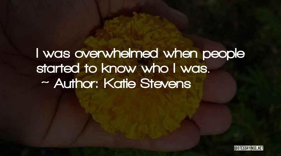 Katie Stevens Quotes 1172030
