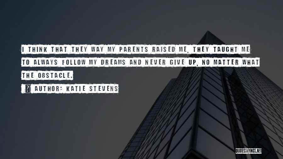 Katie Stevens Quotes 1224660