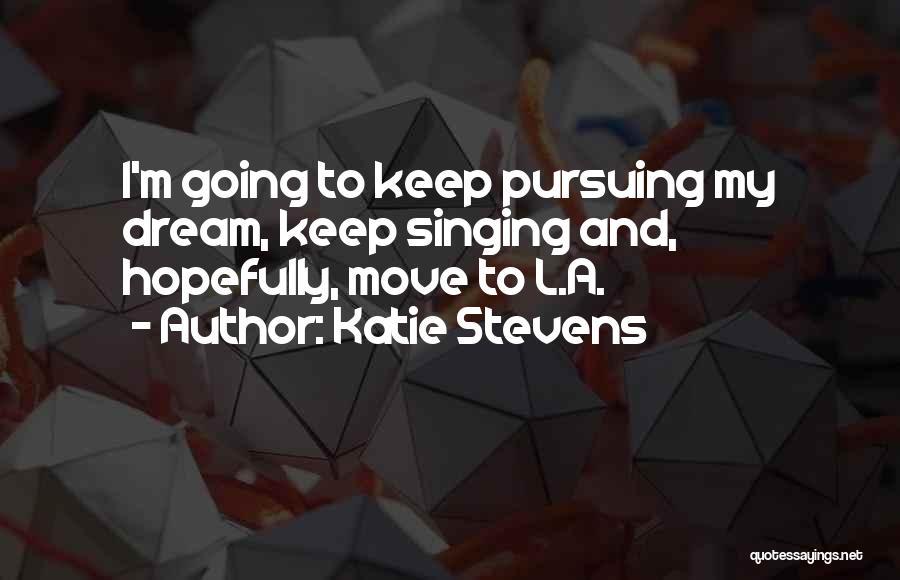 Katie Stevens Quotes 840410
