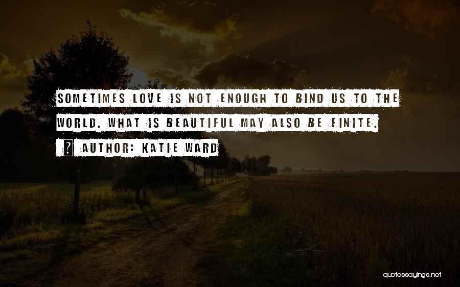 Katie Ward Quotes 1747582