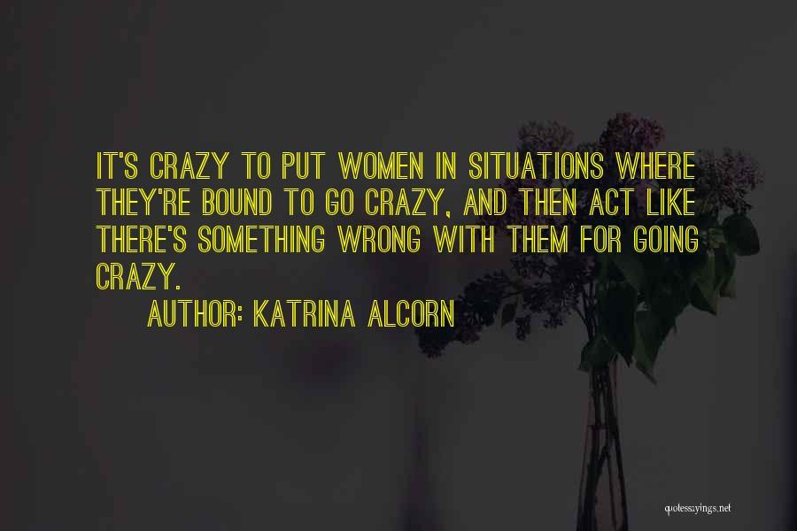 Katrina Alcorn Quotes 370721