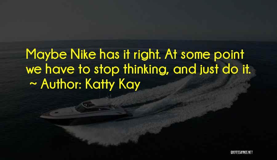 Katty Kay Quotes 414868