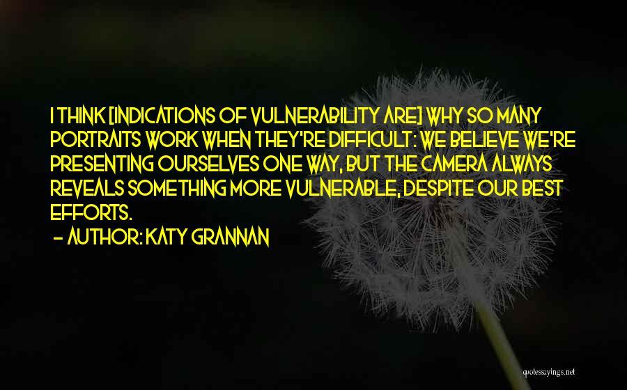 Katy Grannan Quotes 1048950