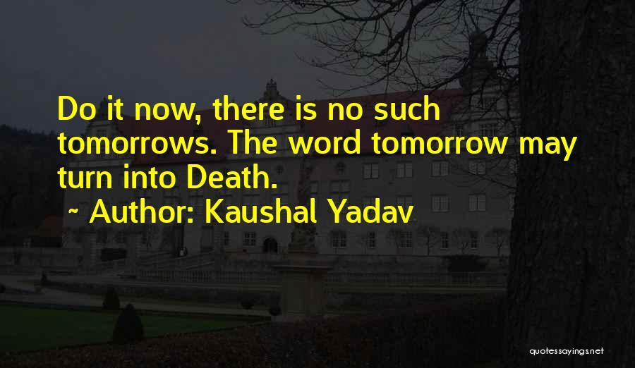Kaushal Yadav Quotes 2138556