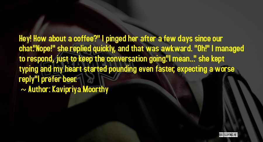 Kavipriya Moorthy Quotes 1716891