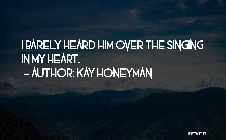 Kay Honeyman Quotes 576481
