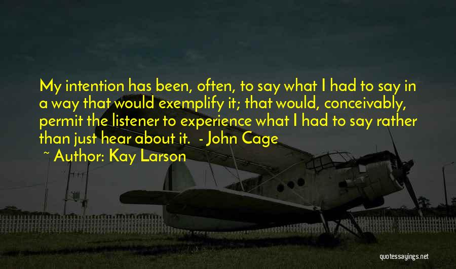 Kay Larson Quotes 1975331
