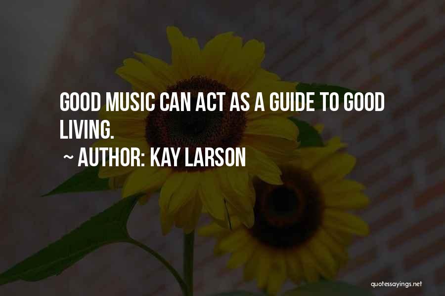 Kay Larson Quotes 2196470