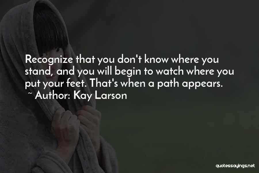 Kay Larson Quotes 907572