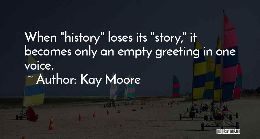 Kay Moore Quotes 1483155