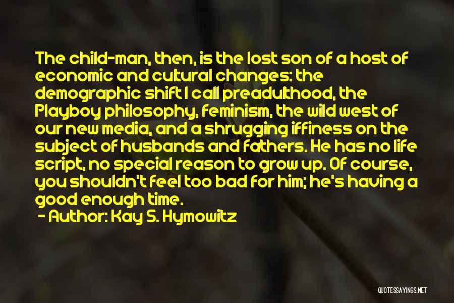 Kay S. Hymowitz Quotes 1440445