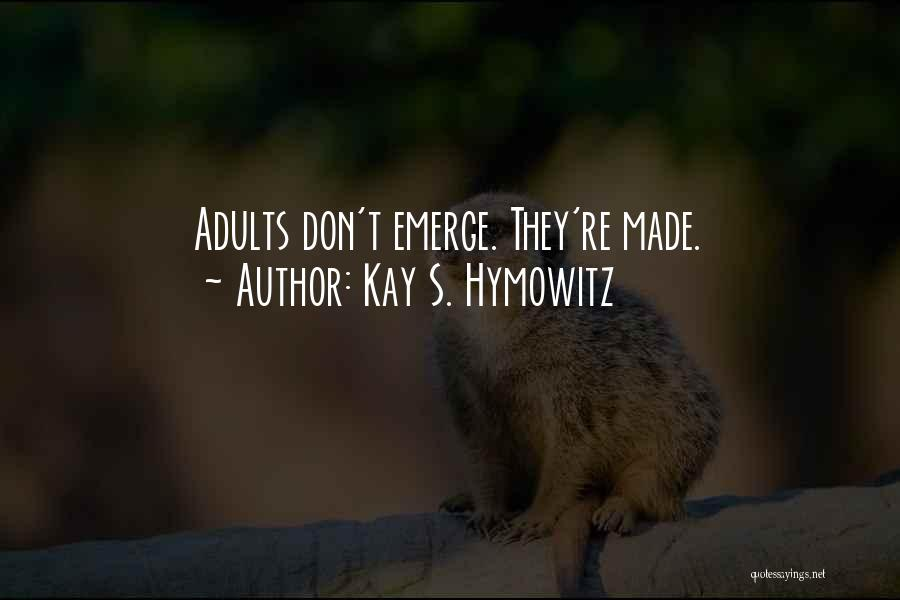Kay S. Hymowitz Quotes 171502