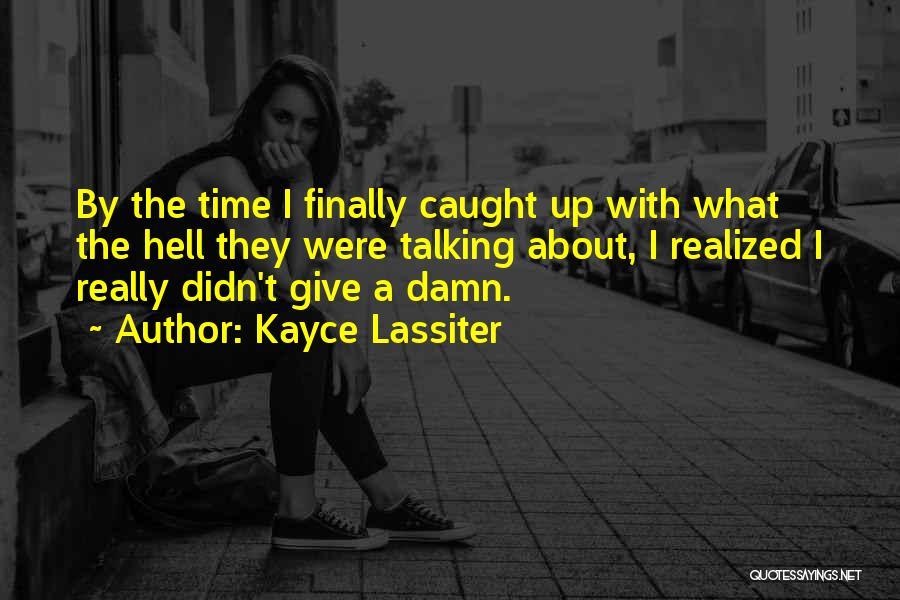Kayce Lassiter Quotes 521554