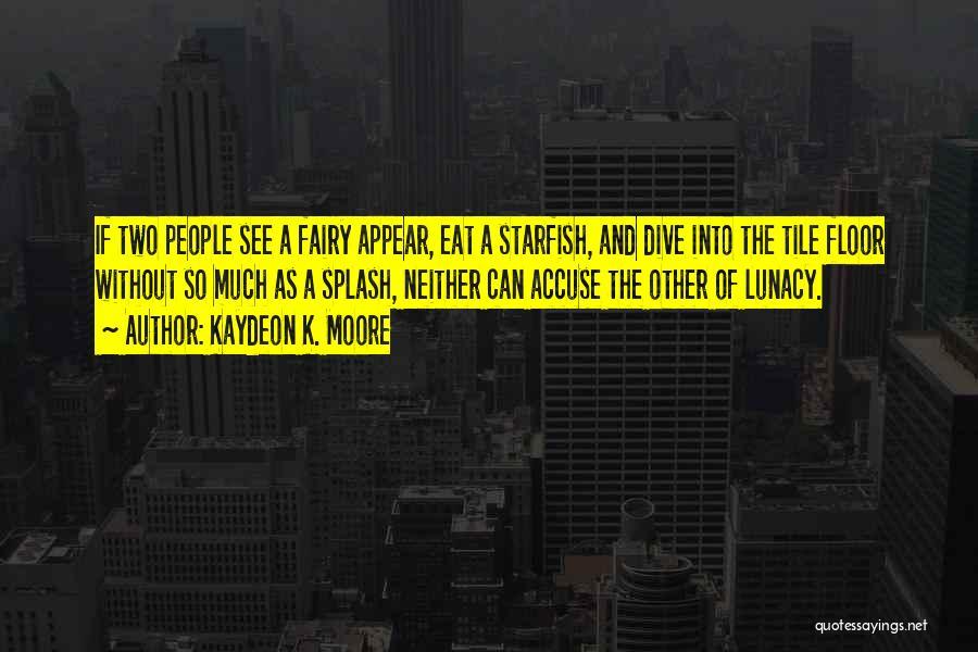 Kaydeon K. Moore Quotes 1536030