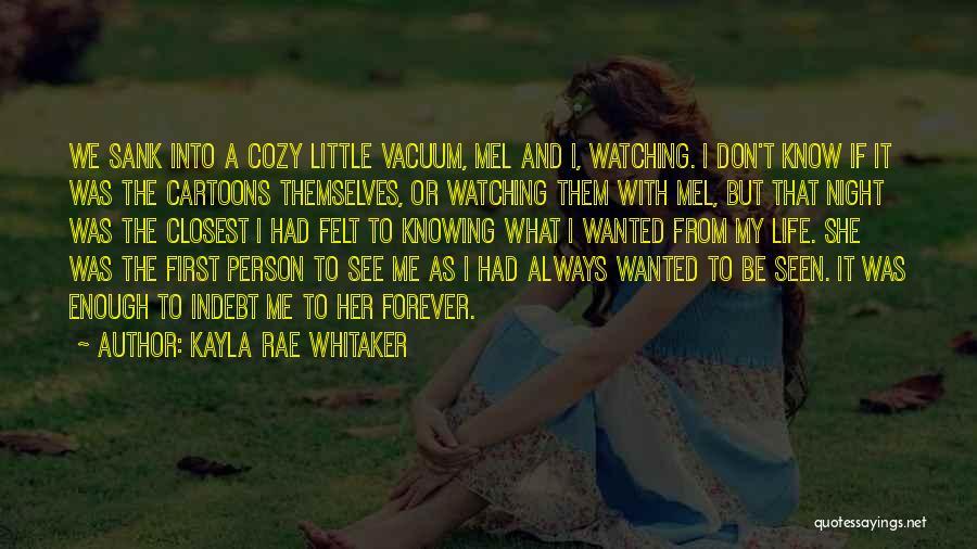Kayla Rae Whitaker Quotes 1076600