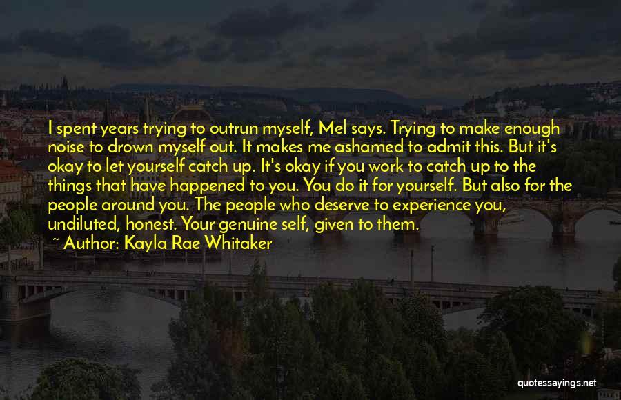 Kayla Rae Whitaker Quotes 1955546