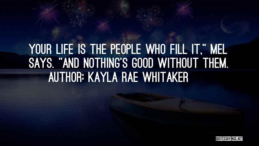Kayla Rae Whitaker Quotes 858869