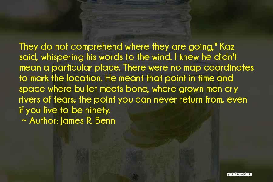 Kaz Quotes By James R. Benn