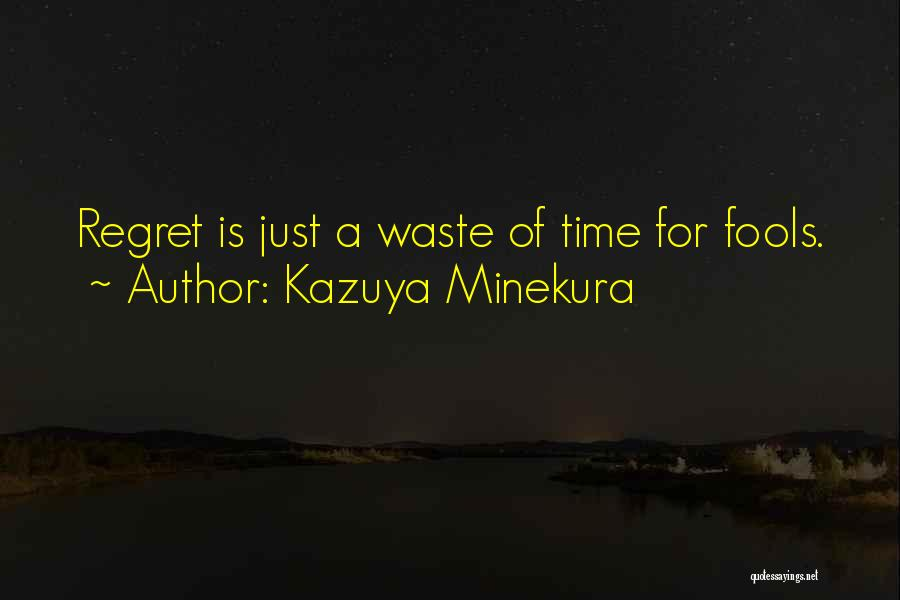 Kazuya Minekura Quotes 1045668