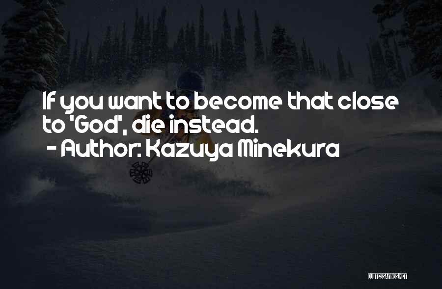 Kazuya Minekura Quotes 1269623