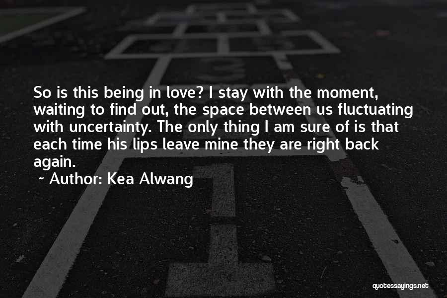 Kea Alwang Quotes 1125916