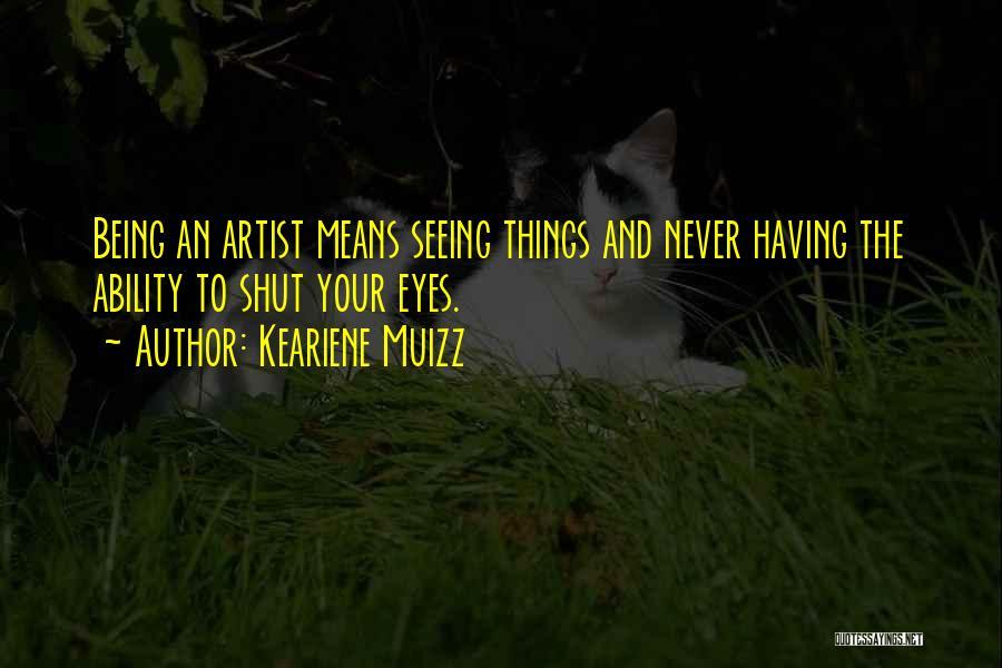 Keariene Muizz Quotes 1421632
