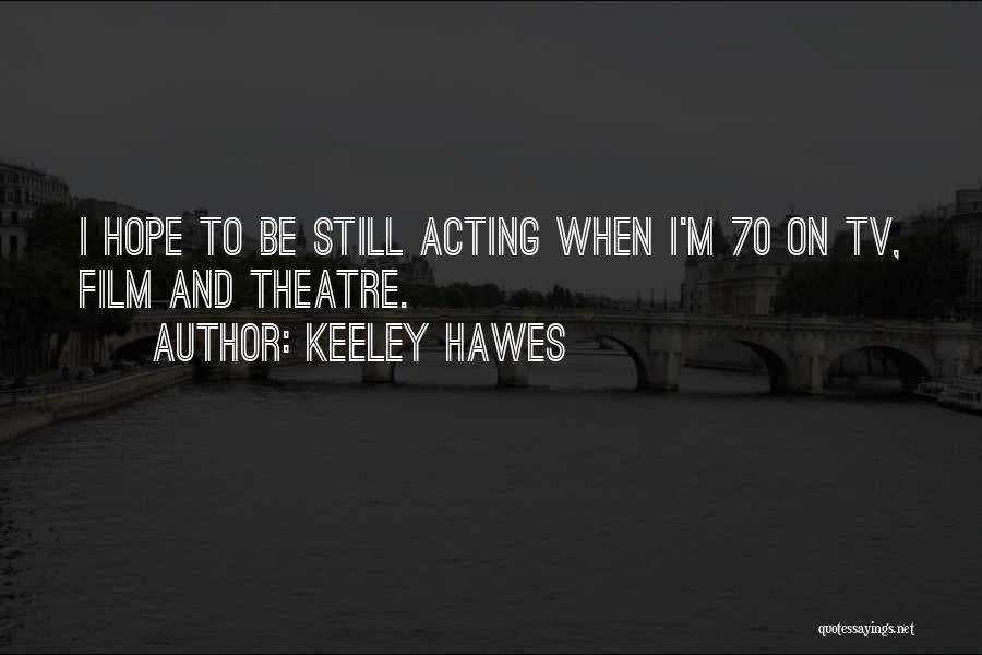 Keeley Hawes Quotes 1099275