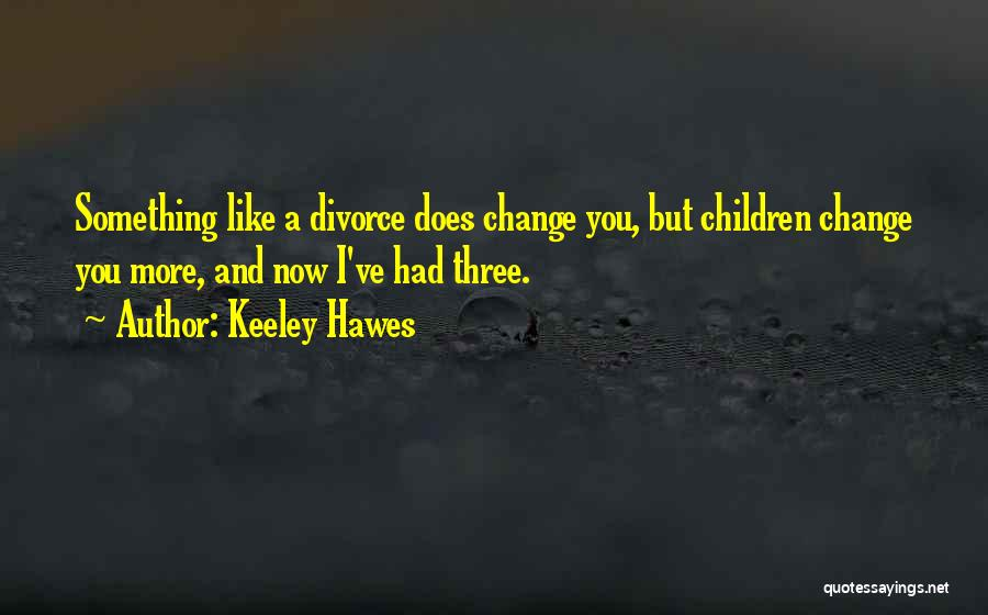 Keeley Hawes Quotes 112380