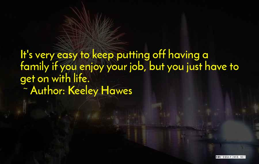 Keeley Hawes Quotes 326502