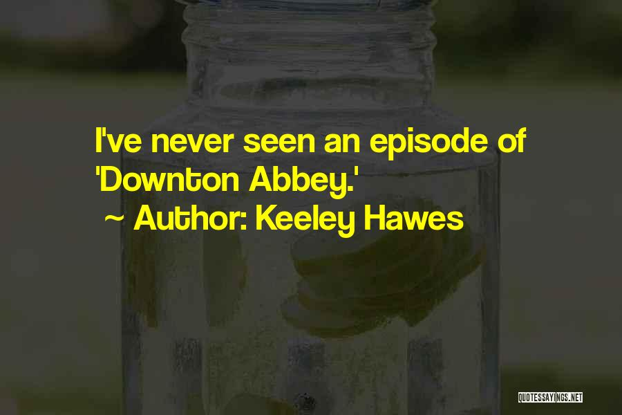Keeley Hawes Quotes 356048